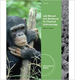 Book [(Lab Manual and Workbook for Physical Anthropology)] [Author: Diane L. France] published on (April, 2010)