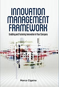 innovation management framework Find helpful customer reviews and review ratings for innovation management framework at amazoncom read honest and unbiased product reviews from our users.
