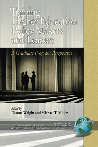 Training Higher Education Policy Makers and Leaders: A Graduate Program Perspective (Educational Policy in the 21st Century: Opportunities, Chall) (2007-09-01)