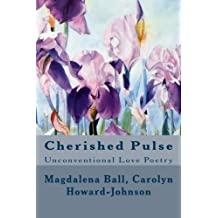 Cherished Pulse: Unconventional Love Poetry