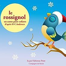 Le rossignol (Les plus beaux contes pour enfants) | Livre audio Auteur(s) : Hans Christian Andersen Narrateur(s) : Fabienne Prost