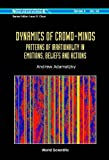 Dynamics of Crowd-minds: Patterns of Irrationality in Emotions, Beliefs And Actions (Wolrld Scientific Series On Nonlinear Science: Series A)