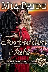 Forbidden Fate: A Celtic Historical Romance (Sisters of Danu Book 1)