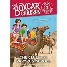 The Clue in the Papyrus Scroll (The Boxcar Children Great Adventure Book 2)