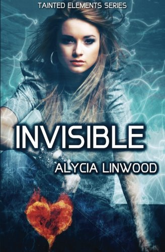 Invisible (Tainted Elements) (Volume 2), by Alycia Linwood