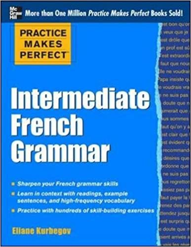 Amazon.com: Practice Makes Perfect: Intermediate French Grammar ...