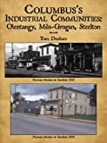 Columbus's Industrial Communities, Tom Dunham, 1452059691