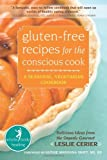 Gluten-Free Recipes for the Conscious Cook, Leslie Cerier, 1572247371