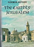 img - for The earthly Jerusalem book / textbook / text book