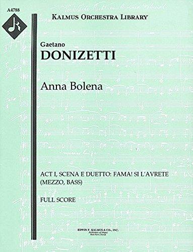 Anna Bolena (Act I, Scena e Duetto: Fama! Si l'avrete (mezzo, bass)): Full Score [A4788] by E.F.Kalmus