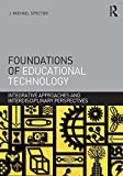 Foundations of Educational Technology, J. Michael Spector, 0415874718