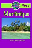 "Travel eGuide: Martinique: Discover the Caribbean ""Flower island"" with a French touch !"