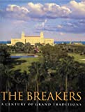 The Breakers Palm Beach - A Century of Grand Traditions