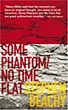Some Phantom/No Time Flat, Stephen Beachy, 0977158276
