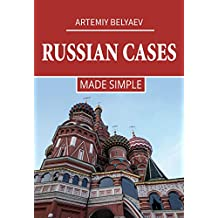 Russian Cases - Made Simple (Russian Language courses Book 2)