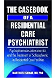 The Casebook of a Residential Care Psychiatrist, Martin Fleishman, 0789023733