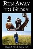 Run Away to Glory: Helen's Story