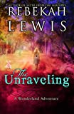 The Unraveling: A Wonderland Adventure
