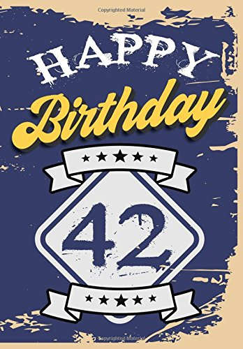 Happy Birthday 42: Birthday Gifts For Men, Birthday Journal Notebook For 42 Year Old For Journaling & Doodling, 7 x 10, (Birthday Keepsake Book)