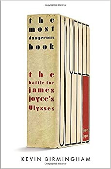 The Most Dangerous Book: The Battle for James Joyce's Ulysses Hardcover