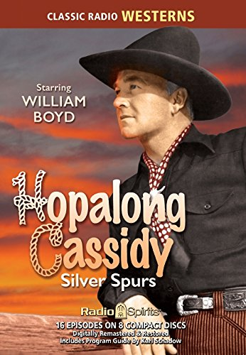 Hopalong Cassidy Silver Spurs (Old Time Radio)