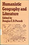 Humanistic Geography and Literature, , 0389201588
