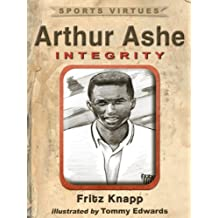 Arthur Ashe: Integrity (Sports Virtues Book 7)