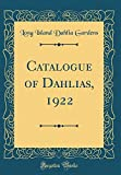Amazon / Forgotten Books: Catalogue of Dahlias, 1922 Classic Reprint (Long Island Dahlia Gardens)