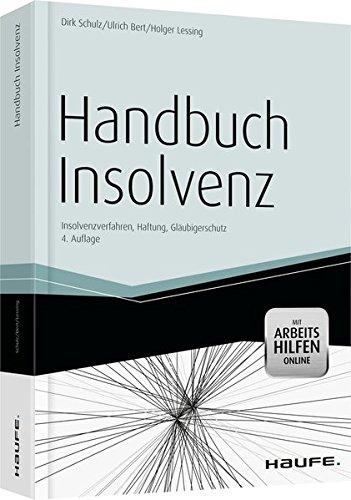 Handbuch Insolvenz - mit Arbeitshilfen online: Insolvenzverfahren, Haftung, Gläubigerschutz (Haufe Fachbuch)