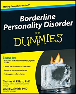 What Is Borderline Personality Disorder >> Borderline Personality Disorder For Dummies Charles H Elliott