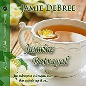 Jasmine Betrayal: BeauTEAful Summer, Book 3 | Jamie DeBree