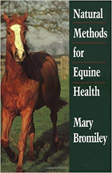 Natural Methods for Equine Health by Mary Bromiley (1994-10-27)
