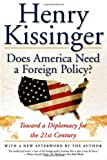 Does America Need a Foreign Policy?, Henry Kissinger, 0684855682