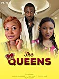 The Queens - Part 1(Nollywood African Movie)