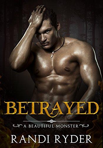 Betrayed: A Vampire Romance (A Beautiful Monster Book 2)