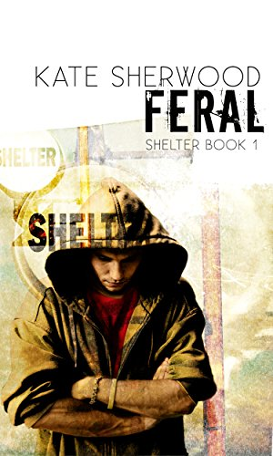 Feral: Book One in the Shelter Series