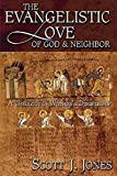 The Evangelistic Love of God & Neighbor: A Theology of Witness & Discipleship