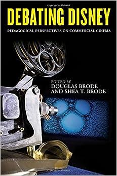 Debating Disney: Pedagogical Perspectives on Commercial Cinema