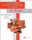 Dictionnaire des mots et expressions de couleur du XXe siècle : Le Rouge