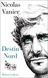 Destin Nord : entretien avec Lionel Duroy, Vanier, Nicolas