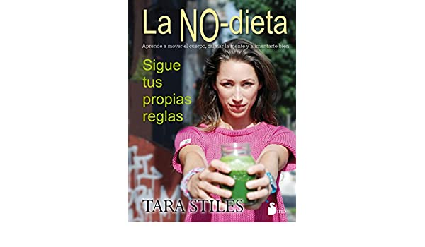 La no dieta (Spanish Edition): Tara Stiles: 9788416233694: Amazon.com: Books