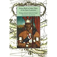 Yellow-Wolf & Other Tales of the Saint Lawrence