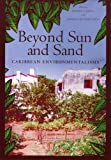 img - for Beyond Sun and Sand: Caribbean Environmentalisms book / textbook / text book