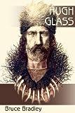 Hugh Glass, Bruce Bradley, 1595265929