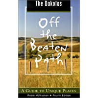 The Dakotas Off the Beaten Path, 4th: A Guide to Unique Places (Off the Beaten Path Series)
