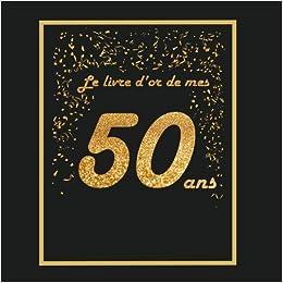 Amazon Fr Livre D Or Pour Anniversaire 50 Ans Theme