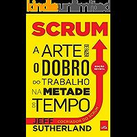 Scrum: a arte de fazer o dobro do trabalho na metade do tempo