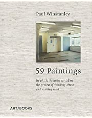 Paul Winstanley: 59 Paintings: In which the Artist Considers the Process of Thinking about and Making Work