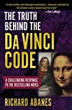 The Truth Behind the Da Vinci Code, Richard Abanes, 0736914390