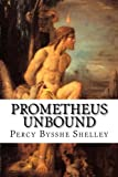 img - for Prometheus Unbound: A Lyrical Drama in Four Acts book / textbook / text book